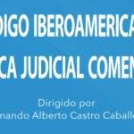 Código Iberoamericano de Ética Judicial comentado